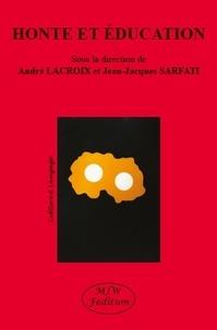 André Lacroix et Jean-Jacques Sarfati - Honte et éducation.