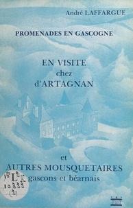 André Laffargue - En visite chez d'Artagnan et autres mousquetaires gascons et béarnais - Avec 45 illustrations dans le texte.