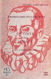André Laffargue - En visite chez Monluc et ses compagnons gascons.