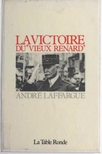 """André Laffargue - La victoire du """"vieux renard""""."""