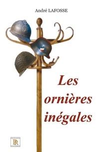 André Lafosse - Les ornière inégales.