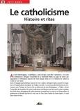 André Lagaillardie - Le catholicisme - Histoire et rites.