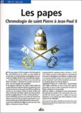 André Lagaillardie - Les papes - Chronologie de saint Pierre à Jean-Paul II.
