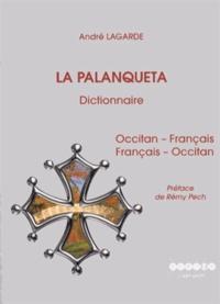 André Lagarde - La Palanqueta - Dictionnaire occitan-français et français-occitan.