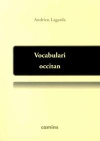 André Lagarde - Vocabulari occitan - Mots, locutions e expressions idiomaticas recampats per centres d'interès.