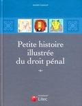 André Laingui - Petite histoire illustrée du droit pénal.