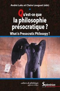 André Laks et Claire Louguet - Qu'est-ce que la philosophie présocratique ? What is presocratic philosophy ?.