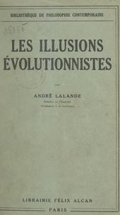 André Lalande - Les illusions évolutionnistes.