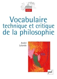 Vocabulaire technique et critique de la philosophie - André Lalande |
