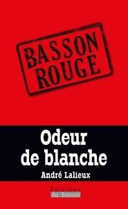 André Lalieux - Odeur de blanche.