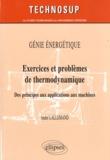 André Lallemand - Génie Energétique, Exercices et problèmes de thermodynamique - Des principes aux applications aux machines.