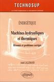 André Lallemand - Machines hydrauliques et thermiques - Résumés et problèmes corrigés.