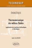 André Lallemand - Thermomécanique des milieux fluides - Application aux machines hydrauliques et thermiques.