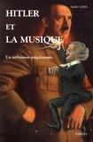 André Lama - Hitler et la musique - Un mélomane mégalomane.