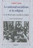 André Lama - Le national-socialisme et la religion - Le IIIe Reich entre swastika et crucifix.