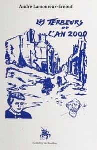 André Lamoureux-Ernouf - Les terreurs de l'an 2000.