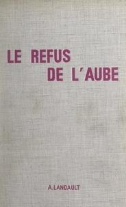 André Landault - Le refus de l'aube.
