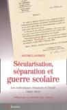 André Lanfrey - Sécularisation, séparation et guerre scolaire - Les catholiques français et l'école (1901-1914).