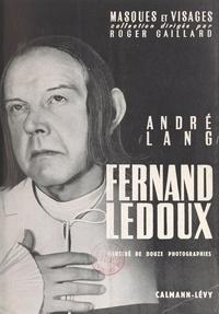 André Lang et Roger Gaillard - Fernand Ledoux - Illustré de 12 photographies.