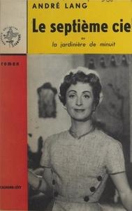 André Lang et Raymond Bernard - Le septième ciel - Ou La jardinière de minuit.