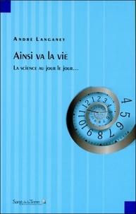 André Langaney - Ainsi va la vie... - La science au jours le jour.
