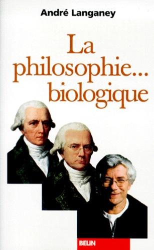 André Langaney - La philosophie biologique.