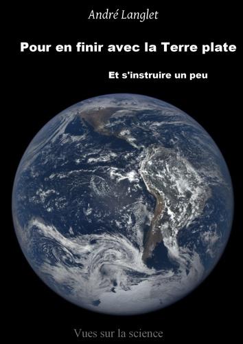 Pour en finir avec la Terre plate. Et s'intruire un peu