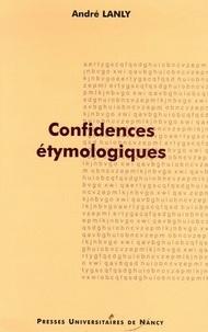 André Lanly - Confidences étymologiques.