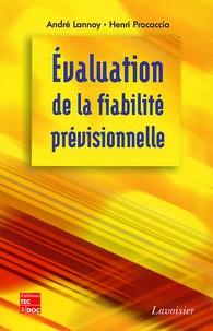 André Lannoy et Henri Procaccia - Evaluation de la fiabilité prévisionnelle - Outil décisionnel pour la conception et le cycle de vie d'un bien industriel.