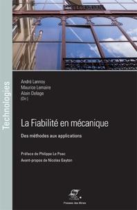 André Lannoy et Maurice Lemaire - La fiabilité en mécanique - Des méthodes aux applications.
