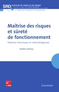 André Lannoy - Maîtrise des risques et sûreté de fonctionnement - Repères historiques et méthodologiques.