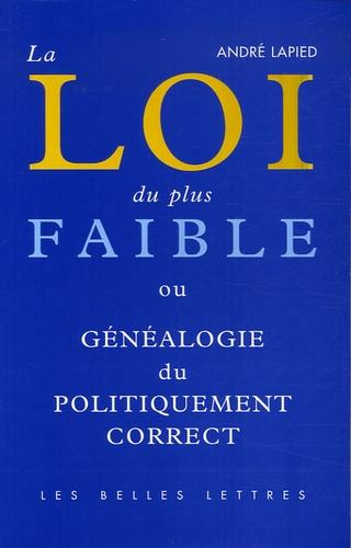 André Lapied - La loi du plus faible - Généalogie du politiquement correct.