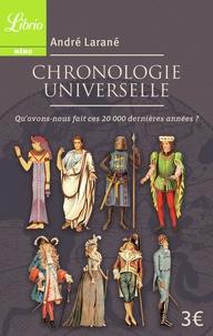 André Larané - Chronologie universelle - Qu'avons-nous fait ces 20 000 dernières années ?.