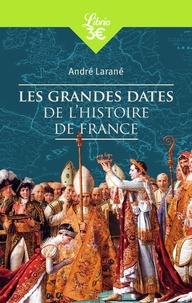 André Larané - Les Grandes Dates de l'histoire de France.