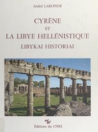 André Laronde et François Chamoux - Cyrène et la Libye hellénistique - Libykai historiai : de l'époque républicaine au principat d'Auguste.