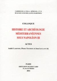 André Laronde et Pierre Toubert - Histoire et archéologie méditerranéennes sous Napoléon III.