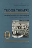 André Lascombes - Tudor Theatre - The Problematics of Text and Character- Le texte et le personnage en question(s)- Actes des Tables rondes I-II-III.