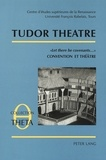 """André Lascombes - Tudor Theatre - «Let there be covenants...» Convention et Théâtre Acte de la Table ronde VI""""."""