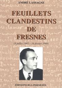 André Lassagne - Feuillets clandestins de Fresnes - (8 Juillet 1943-16 février 1944).
