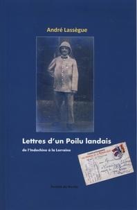 André Lassegue - Lettres d'un poilu landais de l'Indochine à la Lorraine.