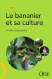 André Lassoudière - Le bananier et sa culture.