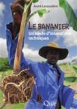 André Lassoudière - Le bananier - Un siècle d'innovations techniques.
