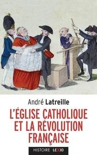 André Latreille - L'Eglise et la Révolution française - Volumes 1 et 2, Le pontificat de Pie VI et la crise française (1775-1799) ; L'ère napoléonienne et la crise européenne (1800-1815).