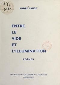 André Laude - Entre le vide et l'illumination.