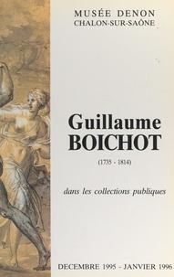 André Laurencin et  Musée Denon - Guillaume Boichot, 1735-1814, dans les collections publiques - Catalogue de l'exposition, Chalon-sur-Saône, Musée Denon, décembre 1995-janvier 1996.