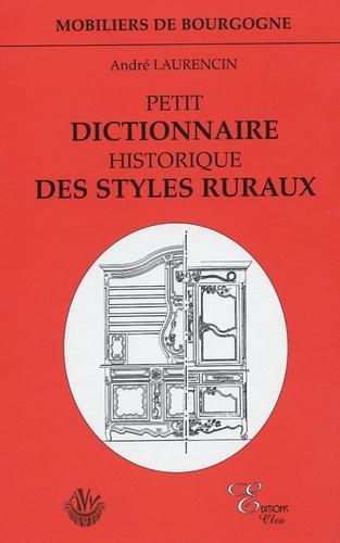 André Laurencin - Petit dictionnaire historique des styles ruraux.