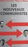 André Laurens et Thierry Pfister - Les nouveaux communistes.