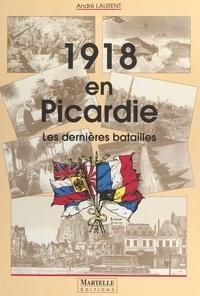 André Laurent - 1918 en Picardie.