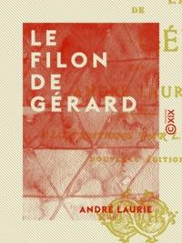 André Laurie - Le Filon de Gérard - Les chercheurs d'or de l'Afrique australe.