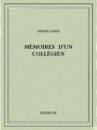 André Laurie - Mémoires d'un collégien.